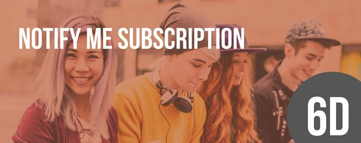 Notify Me Subscription
